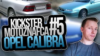 Kickster MotoznaFca #5 - Opel Calibra