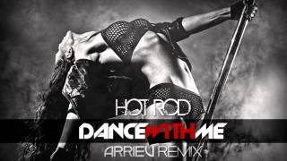 Hot Rod - Dance With Me (Arriev Remix Edit) [DOWNLOAD] [HD]