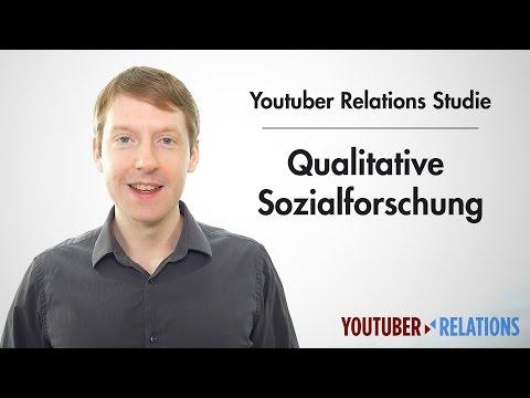 Youtuber Relations Studie - Teil 2: Sozialwissenschaften und qualitative Forschung