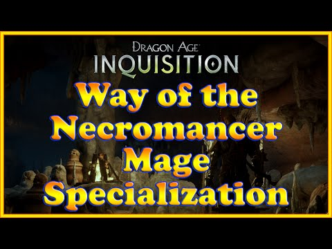 Dragon Age: Inquisition - Way of the Necromancer Quest (Mage Specialization)