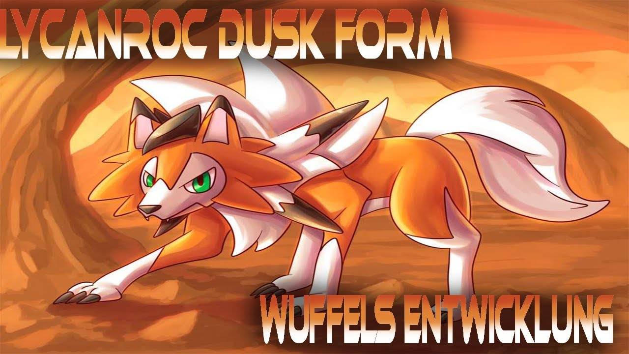 Lycanroc Dusk Form Wuffels Entwicklung Monster Camp Monster