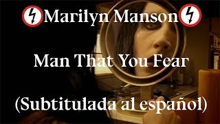 Marilyn Manson - Man That You Fear (Subtitulada al español)