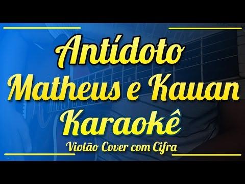 Antídoto - Matheus & Kauan - Karaokê  Violão  com cifra