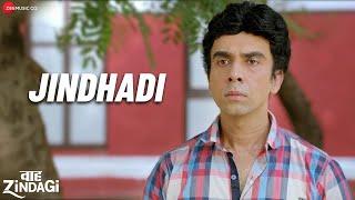 Jindhadi | Waah Zindagi |Naveen K, Plabita B, Sanjay M, Vijay R, Manoj J Nikhita G, Parag C |Shellee