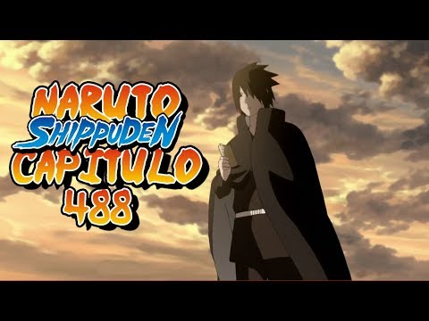 "Naruto shippuden Capitulo 488 ""La última"" 