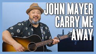 John Mayer Carry Me Away Guitar Lesson (Sob Rock)