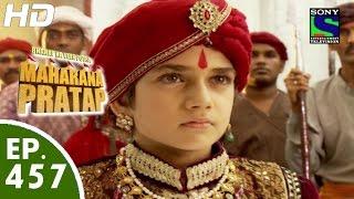 Bharat Ka Veer Putra Maharana Pratap - महाराणा प्रताप - Episode 457 - 23rd July, 2015