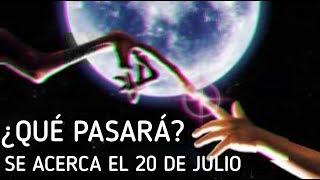 ESTO ES LO QUE SUCEDERÁ EL 20 DE JULIO, ¿Contacto extraterrestre? (Profecía)