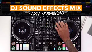 DJ gets creative with sound effects in fast paced mix! (+ Free DJ Sound Effects Download)