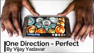 One Direction - Perfect | Real Drum App Cover | By Vijay Yadavar.