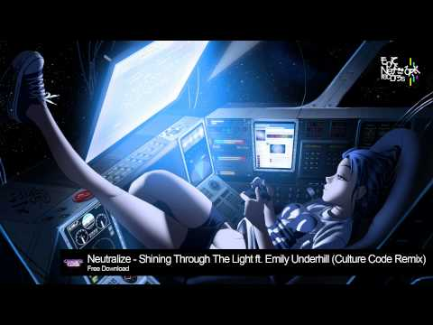 Dubstep - Neutralize - Shining Through The Light ft. Emily Underhill (Culture Code Remix)
