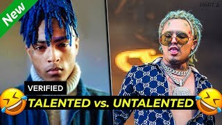 TALENTED vs. UNTALENTED RAPPERS | Part 2