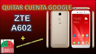 QUITAR CUENTA DE GOOGLE Y RESET A ZTE A602 - FRP - BYPASS