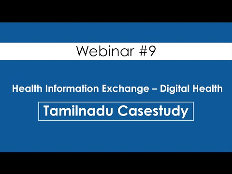 IC Webinar #9: Health Information Exchange – Digital Health – Tamilnadu Casestudy