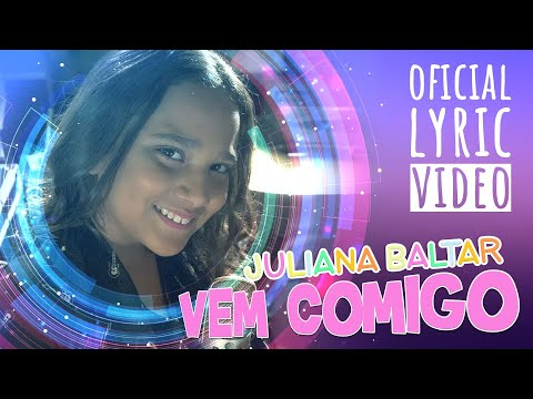 Vem comigo! - Juliana Baltar (Oficial Lyric Video)