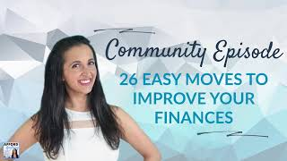 26 Easy Moves To Make To Improve Your Finances | Afford Anything Podcast  Audio-only