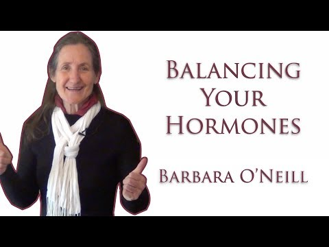 How to Balance Male and Female Hormones - Barbara O'Neill - 2018