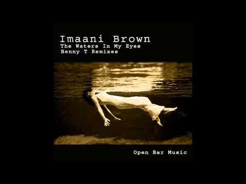 Imaani Brown - The Waters In My Eyes (Benny T Tswana Perspectives deep Mix)
