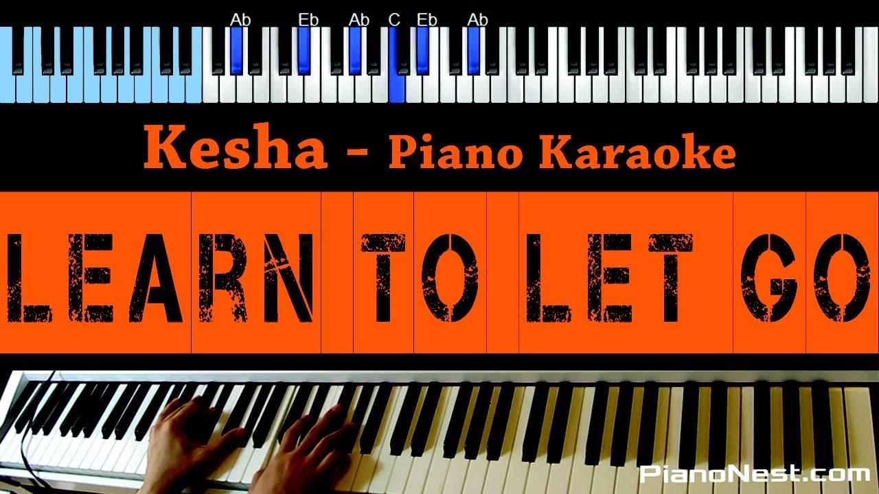 kesha learn to let go lower key piano karaoke sing along youtube. Black Bedroom Furniture Sets. Home Design Ideas