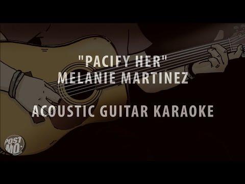 PACIFY HER - MELANIE MARTINEZ (ACOUSTIC GUITAR KARAOKE / COVER / INSTRUMENTAL + LYRICS & CHORDS)