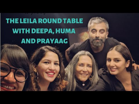The Leila Round Table With Huma Qureshi, Deepa Mehta And Prayaag Akbar I SHOW ON NETFLIX OUT NOW