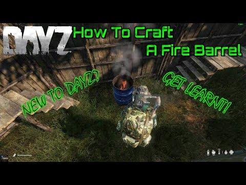 DayZ How To Craft A Fire Barrel