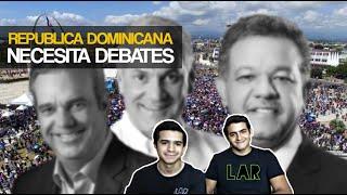 República Dominicana Necesita Debates Presidenciales | Ep. 48