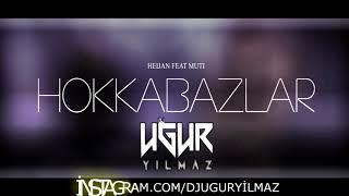 Heijan feat.Muti - Hokkabazlar (Uğur Yılmaz Remix)