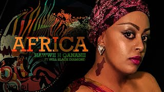 Hawwii H Qananii ft Will Black Diamond (Africa) - New Ethiopian Music 2018(Official Video)