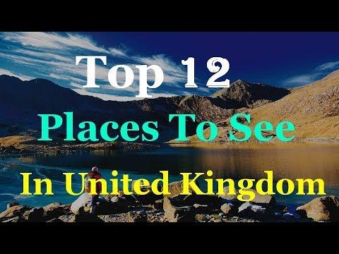United Kingdom (UK) Top 12 Tourist Attractions