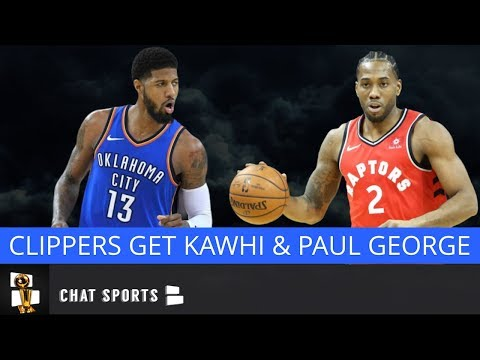 BREAKING: Los Angeles Clippers Sign Kawhi Leonard + Trade For Paul George, Lakers Sign Danny Green