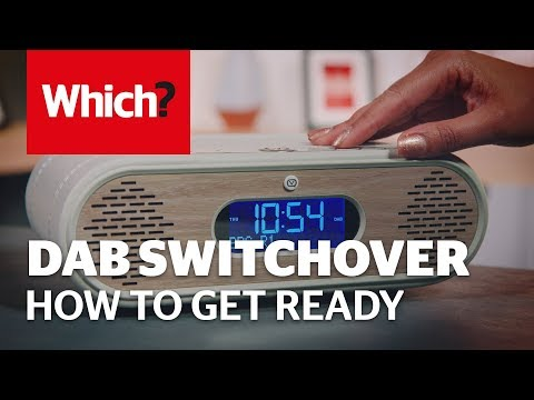 How To Prepare For The DAB Digital Radio Switchover