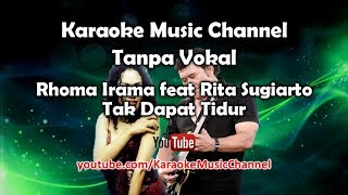 Video Karaoke Rhoma Irama feat Rita Sugiarto - Tak Dapat Tidur | Tanpa Vokal download MP3, 3GP, MP4, WEBM, AVI, FLV November 2018