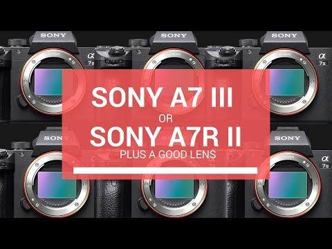 NEW Sony a7 III (or) USED Sony a7R II & Good Lens? What to Buy?
