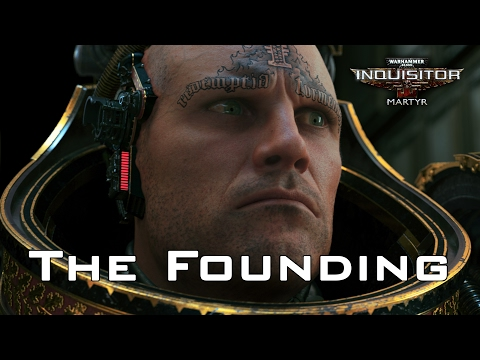 W40K: Inquisitor - Martyr | The Founding Launch Trailer