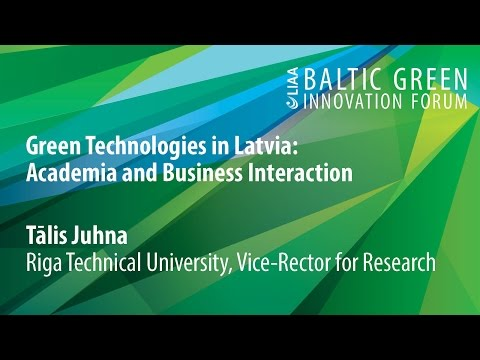 Baltic Green Innovation Forum 2016 | Green Technologies in Latvia: Academia and Business Interaction
