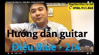 [Guitar] Tập Nhịp 2/4 - Điệu Blue - Guitar Có Gì Khó?