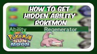 How To Obtain Hidden Ability Pokemon - Pokemon Sun and Moon