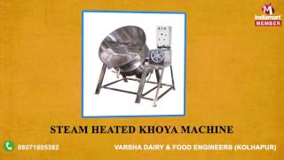 Dairy and Kitchen Equipments by Varsha Dairy & Food Engineers, Kolhapur