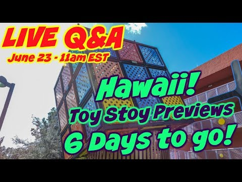 LIVE Q&A - Hawaii! 🌺 Toy Story Land Previews 🚂 6 Days to go!! ✨