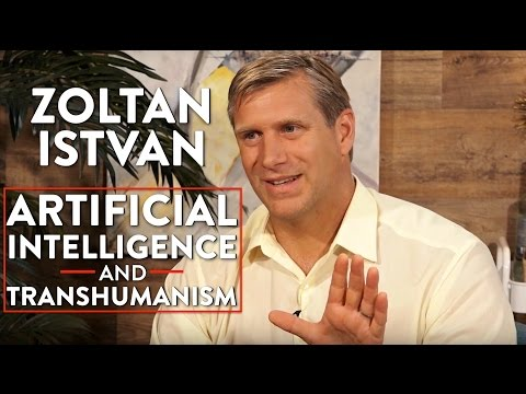 Zoltan Istvan on Transhumanism and Artificial Intelligence (Part 1)