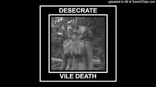 Desecrate - Vile Death