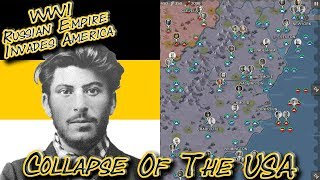 The Collapse of the USA; Russian Empire Invades USA WWI