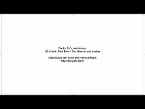 Sido feat. Adel Tawil - Der Himmel soll warten [HQ] + Download!