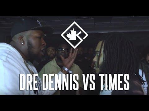 KOTD - Rap Battle - Dre Dennis vs Times | #ReadyOrNot