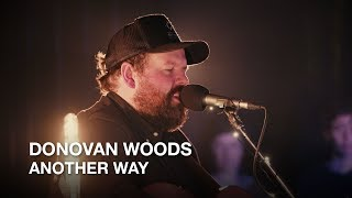 Donovan Woods   Another Way   First Play Live