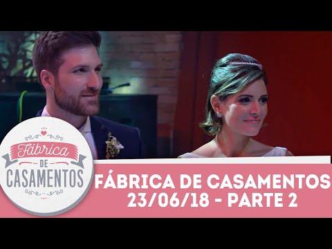 Renata Del Bianco e Daniel   Fábrica de Casamentos - 23/06/18 - Parte 2