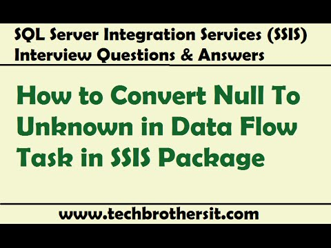 SSIS Interview Questions Answers | How To Convert Null To Unknown In Data Flow Task In SSIS Package