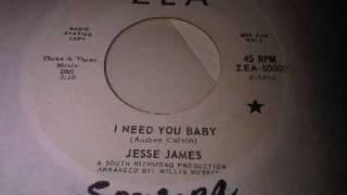 I Need You Baby ~ Jesse James.wmv