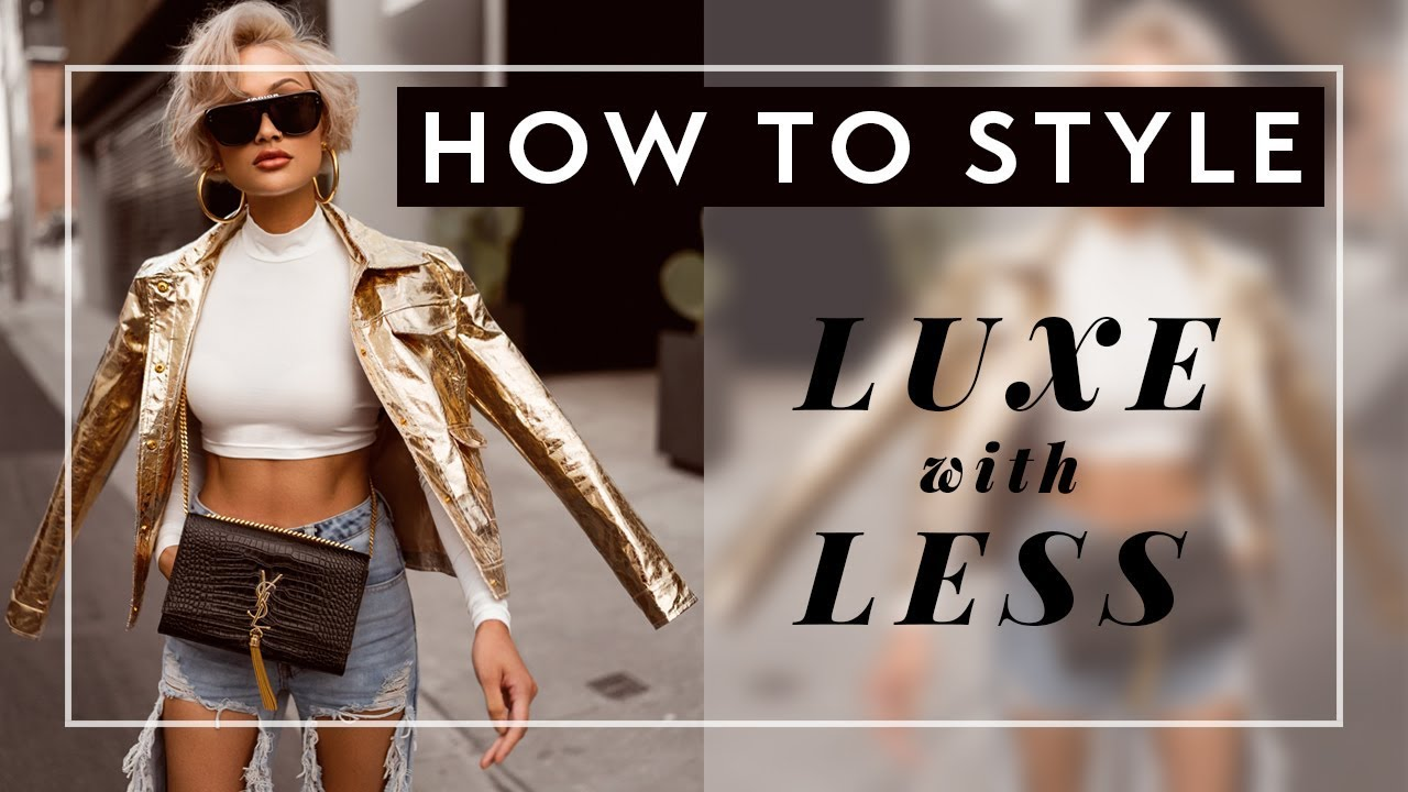 HOW TO STYLE: Luxe with Less Ep. 1